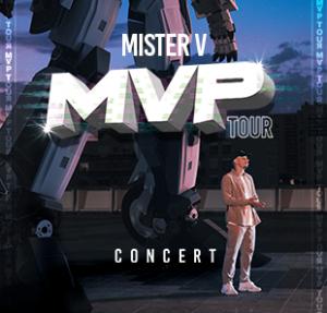 MISTER V – MVP TOUR