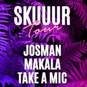 SKUUUR TOUR : JOSMAN + TAKE A MIC  + MAKALA + DIMEH